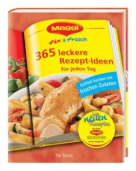 746f93fb32 Maggi - fix & frisch: 365 Rezept-Ideen für jeden Tag - mit neuen ...
