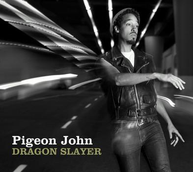 Pigeon John - Dragon Slayer