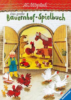 Das große Bauernhof-Spielbuch - Ali Mitgutsch
