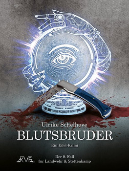 Blutsbruder - Ein Eifel-Krimi. Der 9. Fall für Landwehr & Stettenkamp - Ulrike Schelhove  [Taschenbuch]