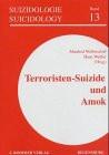 Terroristen-Suizide und Amok - Manfred Wolferdorfer