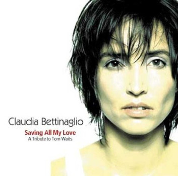 Claudia Bettingaglio - Saving All My Love-a Tribute T