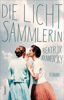 Die Lichtsammlerin - Beatrix Kramlovsky  [Taschenbuch]