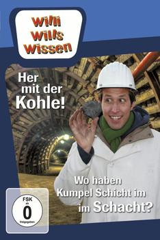 Willi will's wissen - Her mit der Kohle! / Wo haben Kumpel Schicht im Schacht?