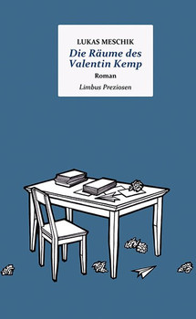 Die Räume des Valentin Kemp. Roman - Lukas Meschik  [Gebundene Ausgabe]