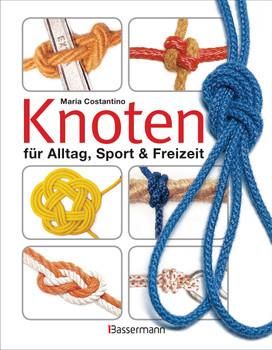 Knoten: für Alltag, Sport & Freizeit - Costantino, Maria