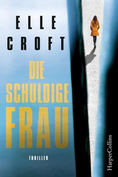 Die schuldige Frau - Elle Croft  [Taschenbuch]