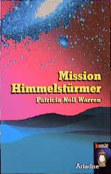 Mission Himmelstürmer. - Patricia Nell Warren