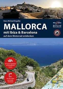 Motorrad Reiseführer Mallorca mit Ibiza & Barcelona. BikerBetten Motorradreisebuch - Hans Michael Engelke  [Taschenbuch]