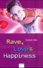 Rave, Love und Happiness - Elisabeth Zöller
