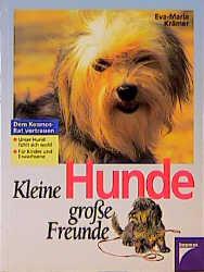 Kleine Hunde, große Freunde - Eva-Maria Krämer