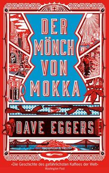 Der Mönch von Mokka - Dave Eggers  [Gebundene Ausgabe]