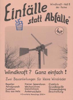 Windkraft? - Ganz einfach!: Zwei Bauanleitungen für kleine Windräder - Kuhtz, Christian
