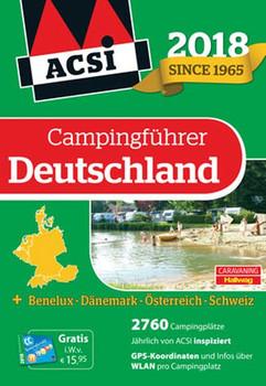 ACSI Campingführer Deutschland 2018. + Benelux-Dänemark-Österreich-Schweiz, 2760 Campingplätze [Taschenbuch]