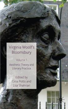 Virginia Woolf's Bloomsbury, Volume 1. Aesthetic Theory and Literary Practice [Gebundene Ausgabe]