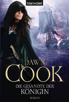Die Gesandte der Königin: Roman - Dawn Cook