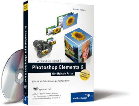 Photoshop Elements 6 für digitale Fotos. Schritt für Schritt zum perfekten Foto - Robert Klaßen