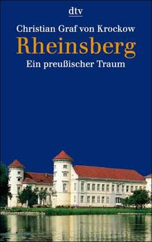 Rheinsberg. Ein preußischer Traum. - Christian Graf von Krockow