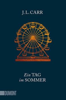 Ein Tag im Sommer. Roman - J.L. Carr  [Taschenbuch]