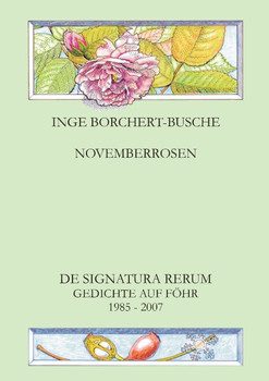 Novemberrosen: Gedichte auf Föhr 1985-2007 - Borchert-Busche, Inge