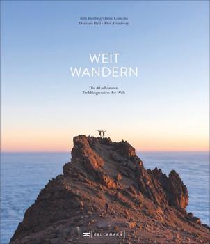 Weit wandern. Die 40 schönsten Trekkingrouten der Welt - Dave Costello  [Gebundene Ausgabe]