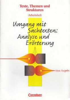 Texte, Themen und Strukturen: Arbeitsheft - Umgang mit Sachtexten: Analyse und Erörterung - Bernd Schurf, et al. [Broschiert, inkl. Lösungsheft, 2. Auflage 2006]
