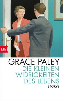 Die kleinen Widrigkeiten des Lebens. Storys - Grace Paley  [Taschenbuch]