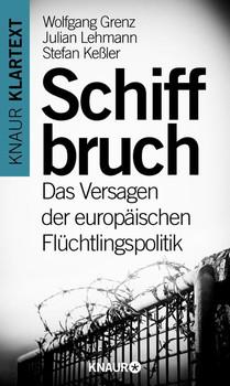 Schiffbruch: Das Versagen der europäischen Flüchtlingspolitik - Grenz, Wolfgang