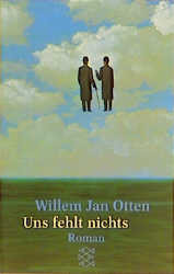 Uns fehlt nichts. - Willem J. Otten