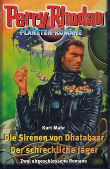 Perry Rhodan: Die Sirenen von Dhatabaar / Der schreckliche Jäger - Kurt Mahr [Gebundene Ausgabe, Weltbild]