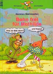Bahn frei für Mathilde - Hermien Stellmacher
