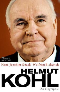 Helmut Kohl: Die Biographie - Hans-Joachim Noack