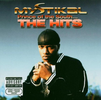 Mystikal - Prince Of The South... The Hits