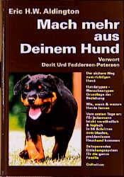 Mach mehr aus deinem Hund - Eric H. W. Aldington