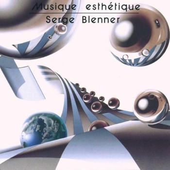 Serge Blenner - Musique Esthetique