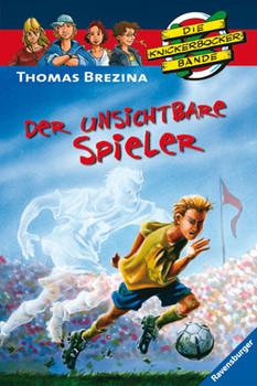 Knickerbockerbande 48. Der unsichtbare Spieler - Thomas Brezina