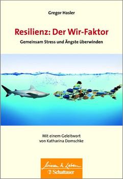 Resilienz: Der Wir-Faktor. Gemeinsam Stress und Ängste überwinden - Wissen & Leben Herausgegeben von Wulf Bertram - Gregor Hasler  [Taschenbuch]