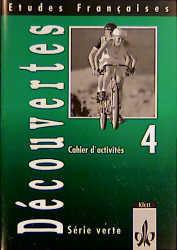 Etudes Françaises - Découvertes 4: Découvertes 4 - Cahier d'activités - Etudes Francaises - Série verte - Monika Beutter