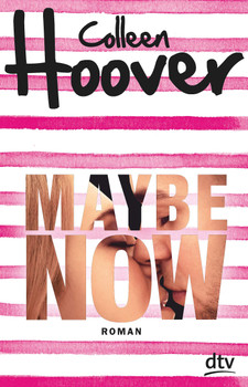 Maybe Now. Roman - Colleen Hoover  [Taschenbuch]