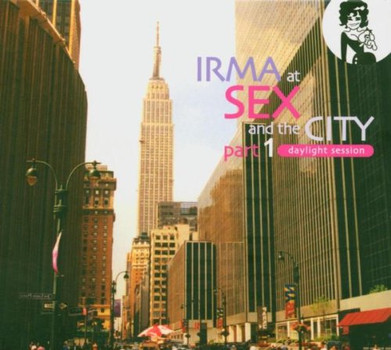 Irma at Sex and the City - Part 1 [Daylight Session]