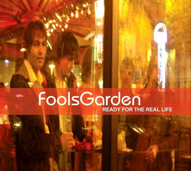 Fool's Garden - Ready For The Real Life