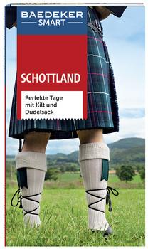 Baedeker SMART Reiseführer Schottland: Perfekte Tage mit Kilt und Dudelsack