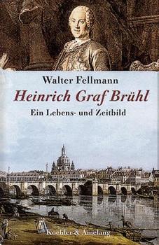 Heinrich Graf Brühl - Walter Fellmann