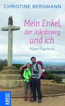 Mein Enkel, der Jakobsweg und ich. Pilger-Tagebuch - Christine Bergmann  [Gebundene Ausgabe]