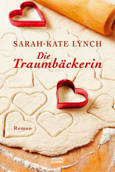 Die Traumbäckerin - Sarah-Kate Lynch