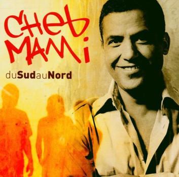 Cheb Mami - Du Sud au Nord