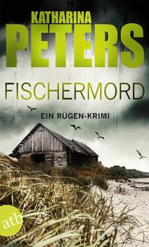 Fischermord. Ein Rügen-Krimi - Katharina Peters  [Taschenbuch]