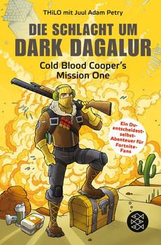 Die Schlacht um Dark Dagalur. Cold Blood Cooper's Mission One - Juul Adam Petry  [Gebundene Ausgabe]