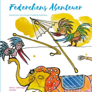 """Federchens Abenteuer. Geschichten vom Fräulein Friederike Federblau - Silvis L. """"RosaRot Lüftenegger [Taschenbuch]"""