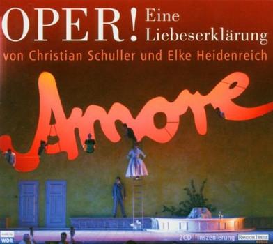 Christian Schulke & Elke Heidenreich - Oper! Eine Liebeserklärung
